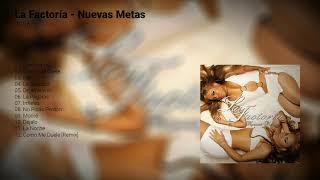 La Factoría - Nuevas Metas | Disco Completo | Reggaeton Old School
