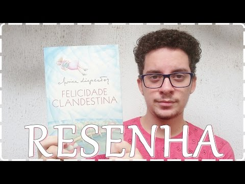 Resenha - Felicidade Clandestina - Clarice Lispector
