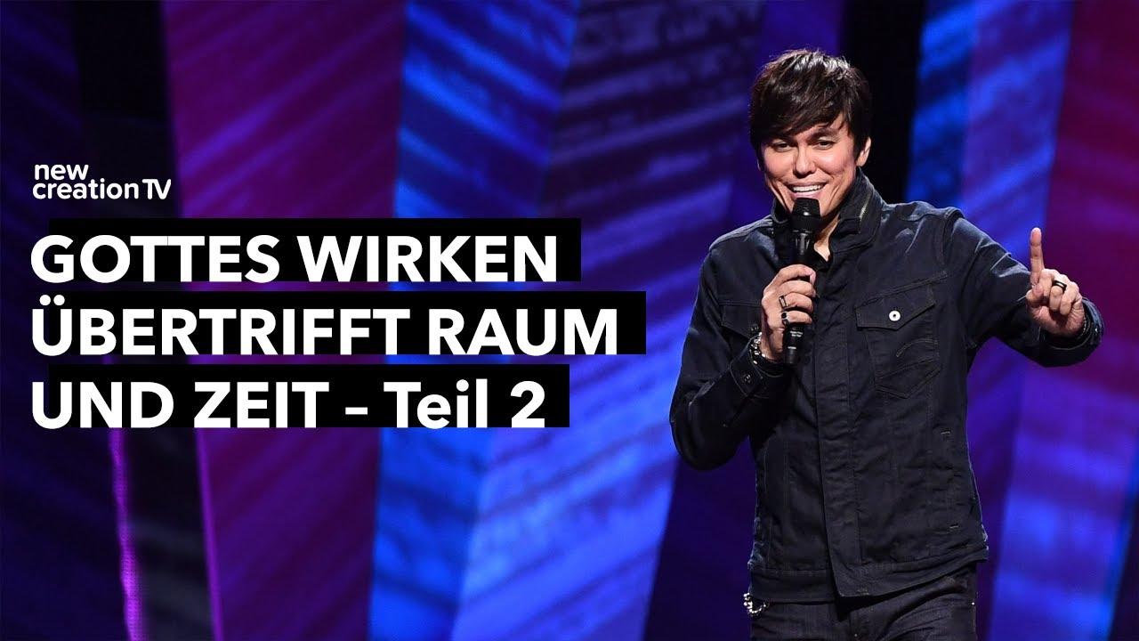 Gottes Wirken übertrifft Raum und Zeit – Teil 2 – Joseph Prince I New Creation TV Deutsch