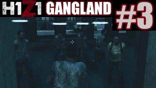 H1Z1 Gangland Part 3 - GO AHEAD, BRING YA FRIENDS! | H1Z1 Funny Moments