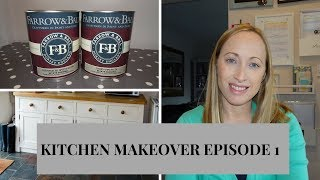 KITCHEN MAKEOVER | HOW TO PAINT KITCHEN CABINETS IN FARROW & BALL PAINT | EPISODE 1 | UK