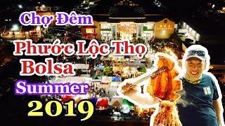 Chợ Đêm Cali Phước Lộc Thọ Mùa Hè 2019 | Little Sài Gòn Night Market | Cuộc Sống Mỹ