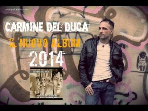 """Carmine Del Duca """" Parole che non ti ho detto mai"""""""