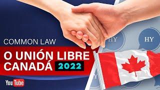 COMMON LAW O UNION LIBRE CANADA | EXPLICACION