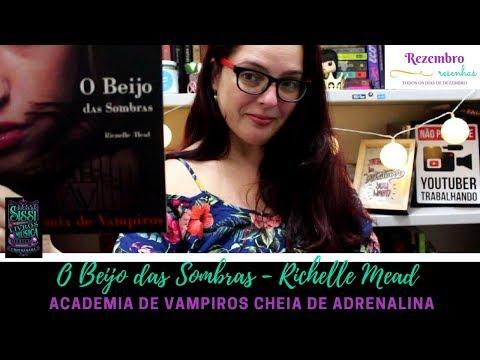 Rezembro #23 - O Beijo das Sombras - Academia de Vampiros | Dicas da Sissi