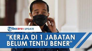 Viral Lagi, Video Lawas Pernyataan Presiden Jokowi Larang Pejabat Punya Jabatan Rangkap