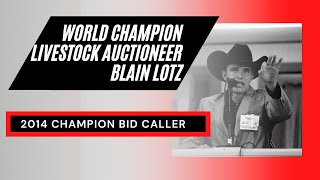 Blain Lotz 2014 World Livestock Auctioneer Champion WLAC