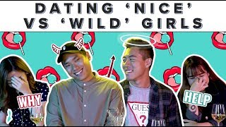 Dating 'Nice' VS 'Wild' Girls | ZULA ChickChats | EP 61