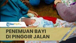 Penemuan Bayi di Pinggir Jalan, Diduga Ayah Bayi adalah Penegak Hukum, Kasus Diselesaikan Tertutup