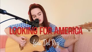 Looking for America - Lana del Rey cover | Jess Pickering