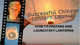 How To Prepare And Launch Sky Lanterns | Chinese Sky Lantern