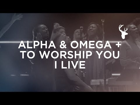Alpha &amp Omega + To Worship You I Live - Alton EugeneBethel Worship