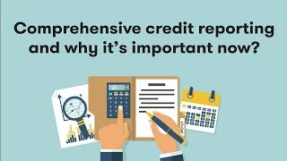 Comprehensive Credit Reporting – What does this mean for you?