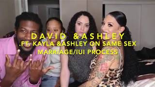 Talking about Same sex marriage/ IUI process with David&Ashley ft.Kayla&Ashley
