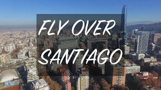 Fly Over Santiago de Chile