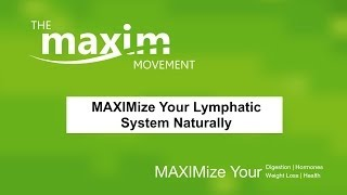 MAXIMize Your Lymphatics