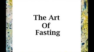 The Art of Fasting