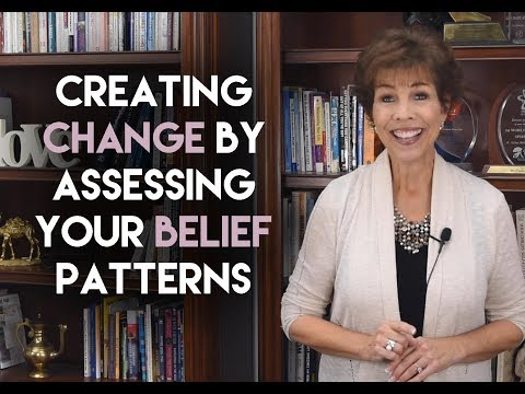 Creating Change by Assessing Your Belief Patterns