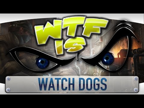 ► WTF Is... - Watch Dogs ? video thumbnail