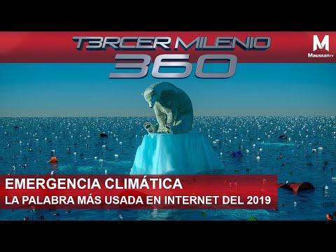 """Tercer Milenio 360: """"Emergencia climática"""" la palabra más usada en internet en 2019 l 21 de Nov"""