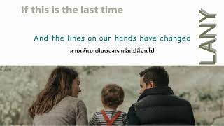[แปลไทย] If this is the last time - LANY