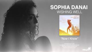 "Sophia Danai ""Now I Know"" (Wishing Well)"