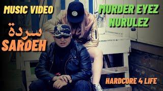 Murder Eyez ft. Nurulez .. || Sardeh سردة || Music Video تحميل MP3