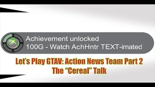 "LP GTAV: Action News Team Pt. 2- The ""Cereal"" Talk TEXT-imated!!"