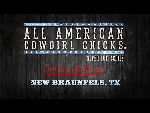 Online Extras - New Braunfels, TX || The All American Cowgirl Chicks