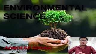 ENVIRONMENTAL SCIENCE   AGRICULTURE   TUTORIALS   SOMDEEP GHOSH