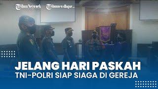 Jelang Ibadah Paskah, TNI-Polri Cek Pengamanan dan Prokes di Gereja Kota Bogor