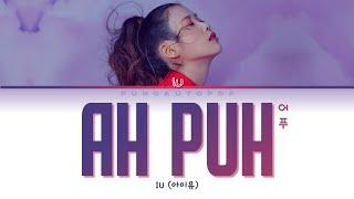 "IU 아이유 "" Ah Puh (어푸) "" Lyrics (ColorCoded/ENG/HAN/ROM/가사)"