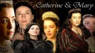 The Tudors: Eternity ( Catherine & Mary)