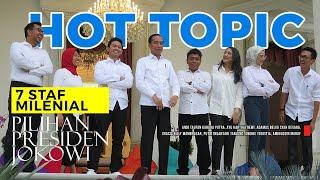 HOT TOPIC - Siapa Mereka 7 Kaum Milenial Staf Khusus Presiden Jokowi?