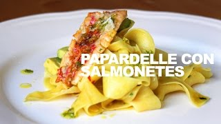 PAPARDELLE CON SALMONETES Y AGUACATE