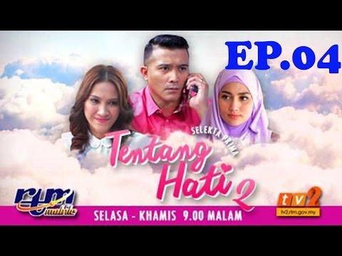 Tentang Hati 2 Episod 4 ( TV2 )
