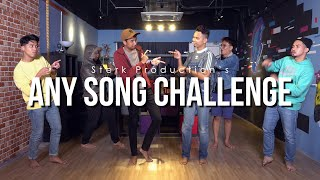 ANY SONG CHALLENGE | Sterk Production