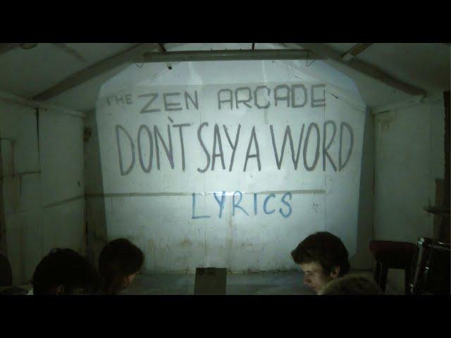 Don't Say A Word (Lyric) - The Zen Arcade