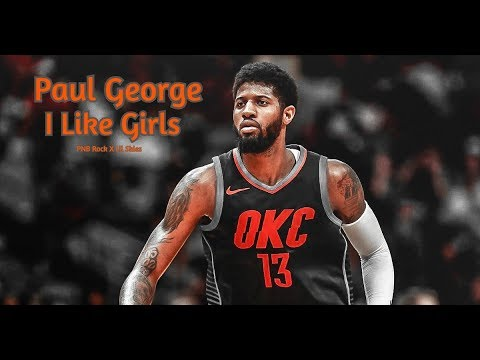 Paul George Mix - I Like Girls (feat. Lil Skies) (PNB Rock) - WTT 411 - WTT Productions