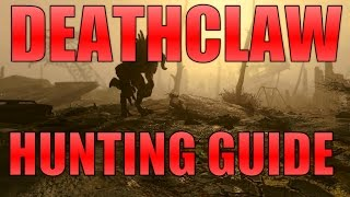 Fallout 4: Deathclaw Hunting and Farming Guide!
