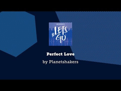 Perfect Love Planetshakers Lyric Video Chords