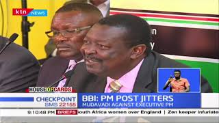 Mudavadi against Executive PM, Kalonzo rooting for powerful Prime Minister | HOUSE OF CARDS