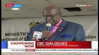 CBC dialogues: Education CS Magoha in Nakuru