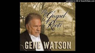 Gene Watson WHERE NO ONE STANDS ALONE