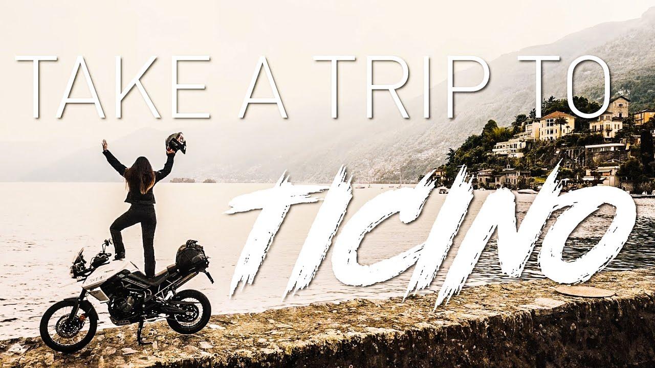 TAKE A TRIP TO TICINO