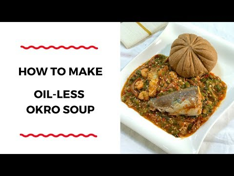 HOW TO MAKE OIL-LESS OKRO SOUP – HEALTHY COOKING SERIES – ZEELICIOUS FOODS