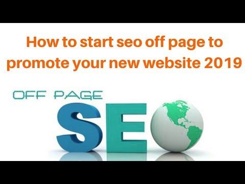 How to start seo off page to promote your new website 2019