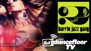 Barrio Jazz Gang - Kobrasmile - YourDancefloorTV