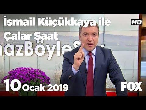 10 Ocak 2019 İsmail Küçükkaya ile Çalar Saat