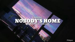 Nobody's Home   Gnash (Deeper Voice | Lower Pitch Version)